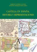 Castilla En España. Historia Y Representaciones