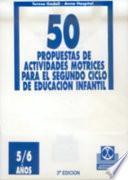Cincuenta Propuestas De Actividades Motrices  5/6 Años  Fichero