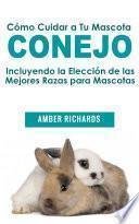 libro Cómo Cuidar A Tu Mascota Conejo