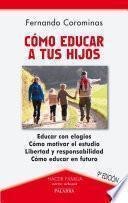 libro Cómo Educar A Tus Hijos