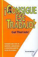 Consigue Ese Trabajo / Get That Job!