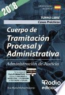 Cuerpo De Tramitación Procesal Y Administrativa. Administración De Justicia. Turno Libre. Casos Prácticos