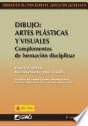 Dibujo: Artes Plásticas Y Visuales. Complementos De Formación Disciplinar