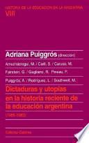 Dictaduras Y Utopías En La Historia Reciente De La Educación Argentina (1955 1983)