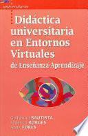 Didáctica Universitaria En Entornos Virtuales De Enseñanza Aprendizaje