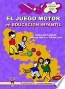 libro El Juego Motor En Educación Infantil