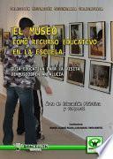 El Museo Como Recurso Educativo En La Escuela