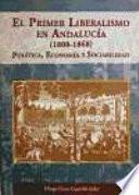 El Primer Liberalismo En Andalucía, 1808 1868