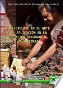 El Reciclaje En El Arte Y Su Aplicación En La Educación Secundaria Obligatoria