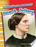Estadounidenses Asombrosos: Susan B. Anthony (amazing Americans: Susan B. Anthony) 6 Pack