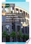 EvaluaciÓn De Programas. Modelos Y Procedimientos