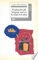 libro Evaluación Del Lenguaje Oral En La Etapa 0 6 Años