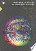 Globalización, Acumulación De Capacidades E Innovación