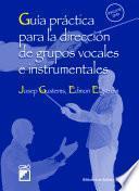 libro Guía Práctica Para La Dirección De Grupos Vocales E Instrumentales