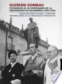 Guzmán Gombau, Fotografía El Vii Centenario De La Universidad De Salamanca (1953 1954)