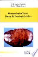 Hematología Clínica. Temas De Patología Médica