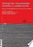 Innovación, Conocimiento Científico Y Cambio Social
