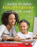 Jardin De Ninos Guia Del Padre Para El Exito De Su Hijo (spanish Version)