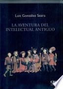 La Aventura Del Intelectual Antiguo