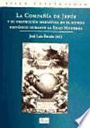 La Compañía De Jesús Y Su Proyección Mediática En El Mundo Hispánico Durante La Edad Moderna