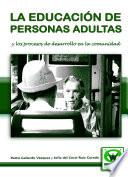 La Educación De Personas Adultas Y Los Procesos De Desarrollo En La Comunidad