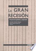 libro La Gran Recesion Perspectivas Globales Y Regionales