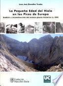 La Pequeña Edad Del Hielo En Los Picos De Europa