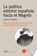 La Política Exterior Española Hacia El Magreb