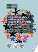 La Sociedad En Relación Con El Tratamiento Educativo De La Diversidad: Apertura De La Familia Y De La Sociedad