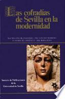Las Cofradías De Sevilla En La Modernidad