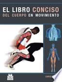 Libro Conciso Del Cuerpo En Movimiento, El (color)