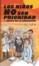 Los Niños No Son Prioridad, Crisis En La Educación