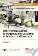 Mantenimiento Básico De Máquinas E Instalaciones En La Industria Alimentaria. Operaciones Auxiliares De Mantenimiento Y Transporte Interno En La Industria Alimentaria