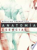 Medicina EnergÉtica. AnatomÍa Esencial Para La Salud Y Las Artes Marciales