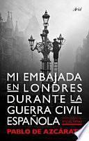 libro Mi Embajada En Londres Durante La Guerra Civil Española