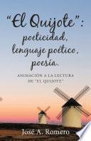 """""""el Quijote"""": Poeticidad, Lenguaje Poético, Poesía."""