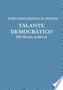 Talante Democrçtico (mi Ideario Pol'tico)