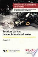 Técnicas Básicas De Mecánica De Vehículos. Operaciones Auxiliares De Mantenimiento En Electromecánica De Vehículos