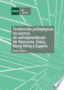 Tendencias Pedagógicas En Centros De Autoaprendizaje De Alemania, Suiza, Hong Kong Y España