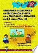 Unidades Didácticas De Educación Física Para Educación Infantil (3 6 Años) Vol.iii