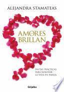 libro Amores Que Brillan