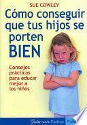 libro Cómo Conseguir Que Tus Hijos Se Porten Bien