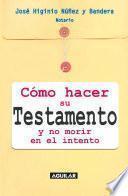 Cómo Hacer Su Testamento Y No Morir En El Intento