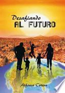 libro Desafiando Al Futuro