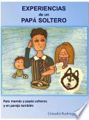 Experiencias De Un Papá Soltero