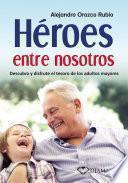 libro Héroes Entre Nosotros
