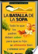La Batalla De La Sopa