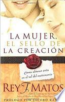 La Mujer, El Sello De La Creacion / Woman The Seal Of The Creation