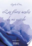 Las Flores Azules De Mi Vestido