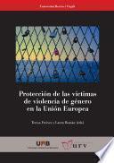 libro Protección De Las Víctimas De Violencia De Género En La Unión Europea